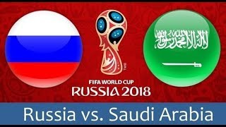 🔴LIVE: Russia vs Saudi Arabia || FIFA world Cup 2018 || Match#1 🇷🇺 🆚 🇸🇦