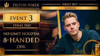 Triton London 2019 - NLH 8 Handed £50K - Final Day