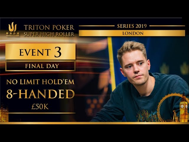 Triton London 2019 - NLH 8 Handed £50K - Final Day