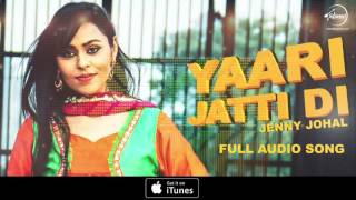 Yaari Jatti Di (Audio Song) | Jenny Johal | Feat. Bunty Bains & Desi Crew | Punjabi Song