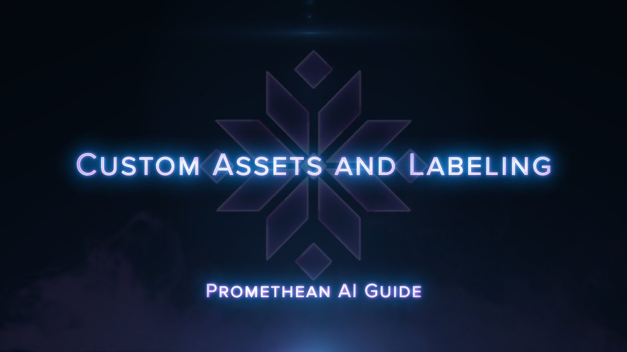 Promethean AI Guide: Custom Assets and Labeling