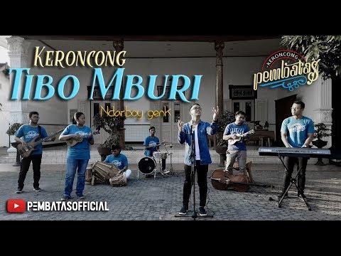 TIBO MBURI (Ndarboy Genk) - Keroncong Pembatas Cover