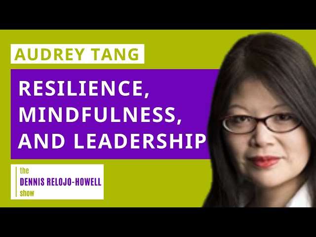 Dr Audrey Tang: Resilience, Mindfulness, and Leadership