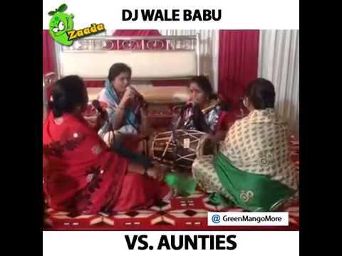 dj wale babu vs Aunties ...Dj pagal hogya :P :D itss too funny must watch