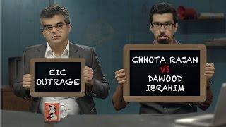 EIC Outrage: Chhota Rajan vs Dawood Ibrahim
