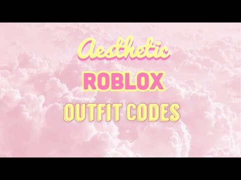 Aesthetic Roblox Outfit Codes Youtube