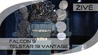 ŽIVĚ: Falcon 9 (Telstar 19 Vantage)