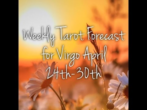 Weekly Tarot Forecast for Virgo April 24th-30th