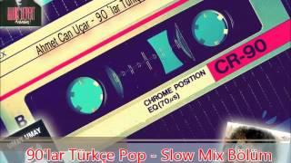 90'lar Türkçe Pop - Slow Mix Bölüm 5 - [A.C.U.]