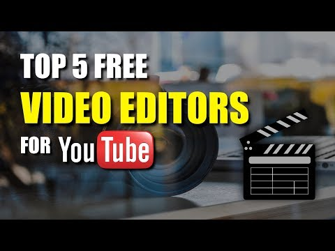 Top 5 Best Free Video Editing Software For YouTube