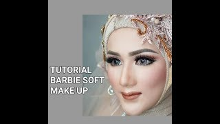 TUTORIAL BARBIE SOFT MAKE UP PENGANTIN WITH  LTPRO KOSMETIK & INEZ KOSMETIK