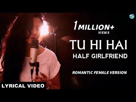 Tu Hi Hai - Half Girlfriend | Female Version | New Cover | Song Lyrics | Lyrical Video