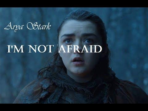 Arya Stark || I'm Not Afraid