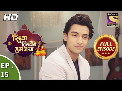 Rishta Likhenge Hum Naya - रिश्ता लिखेंगे हम नया - Ep 15 - Full Episode - 27th November, 2017
