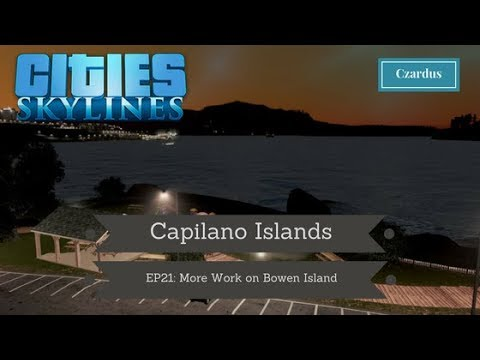 Let's Play Cities Skylines: Capilano Islands EP21 - More Work on Bowen Island