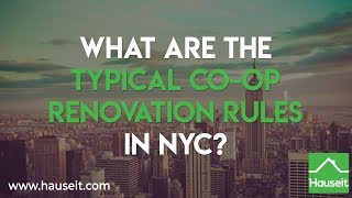 What Are the Typical Co-op Renovation Rules in NYC? (2019) | Hauseit®