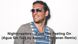 Nightcrawlers ? Push The Feeling On (Agua Sin Gas by Antoine Clamaran Remix)