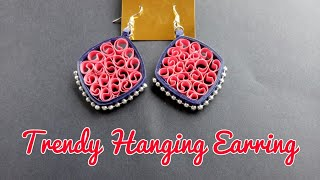 Quilling earrings / How to make Trendy Hanging  Earring at home.