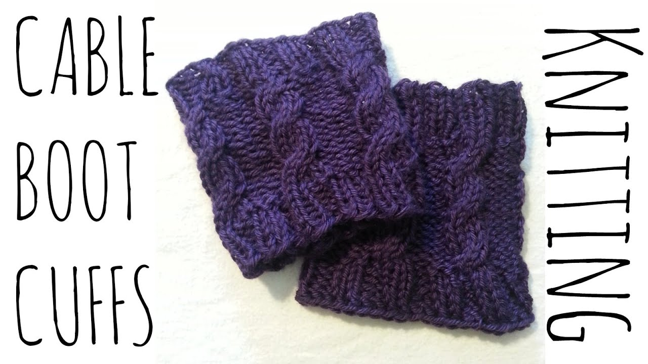 Cable Boot Cuffs Easy Knit Pattern Knitting Accessories Tutorial - YouTube