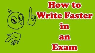 How to write faster during a test or an exam
