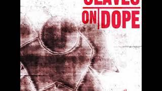Slave On Dope - Poster Boy