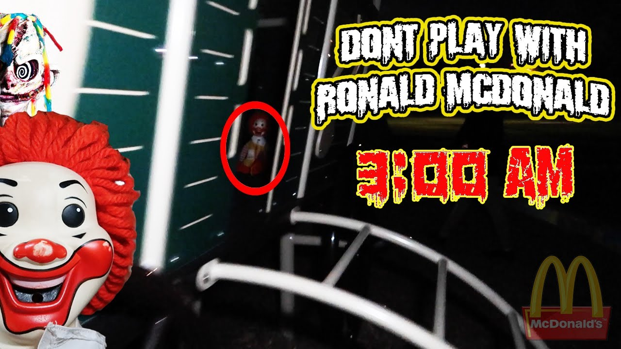(LETS PLAY?!) DONT PLAY WITH RONALD MCDONALD AT 3 AM (THIS ...