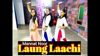 Laung Laachi  | Mannat Noor |Wedding Dance Choreography by RFDA.