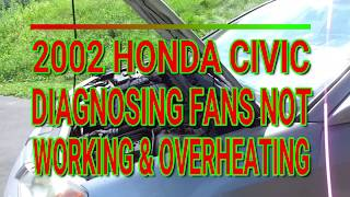 2002 Honda Civic Diagnosing Fans not Working and Overheating