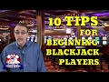 Top 10 Tips For Beginning Blackjack Players - Part 1 - with Casino Gambling Expert Steve Bourie