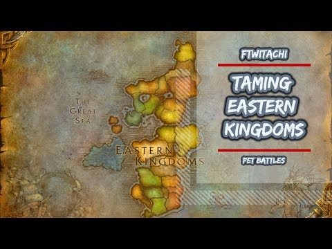 TAMING EASTERN KINGDOMS | PET BATTLES | WORLD OF WARCRAFT 🎮🎮🎮