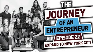 We Expand to New York City- Episode 62: The Journey of an Entrepreneur