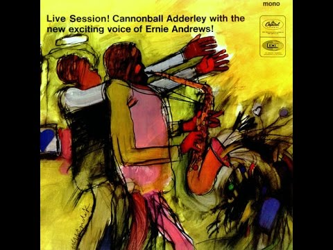 Cannonball Adderley & Ernie Andrews - Since I Fell for You