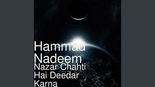 Nazar Chahti Hai Deedar Karna
