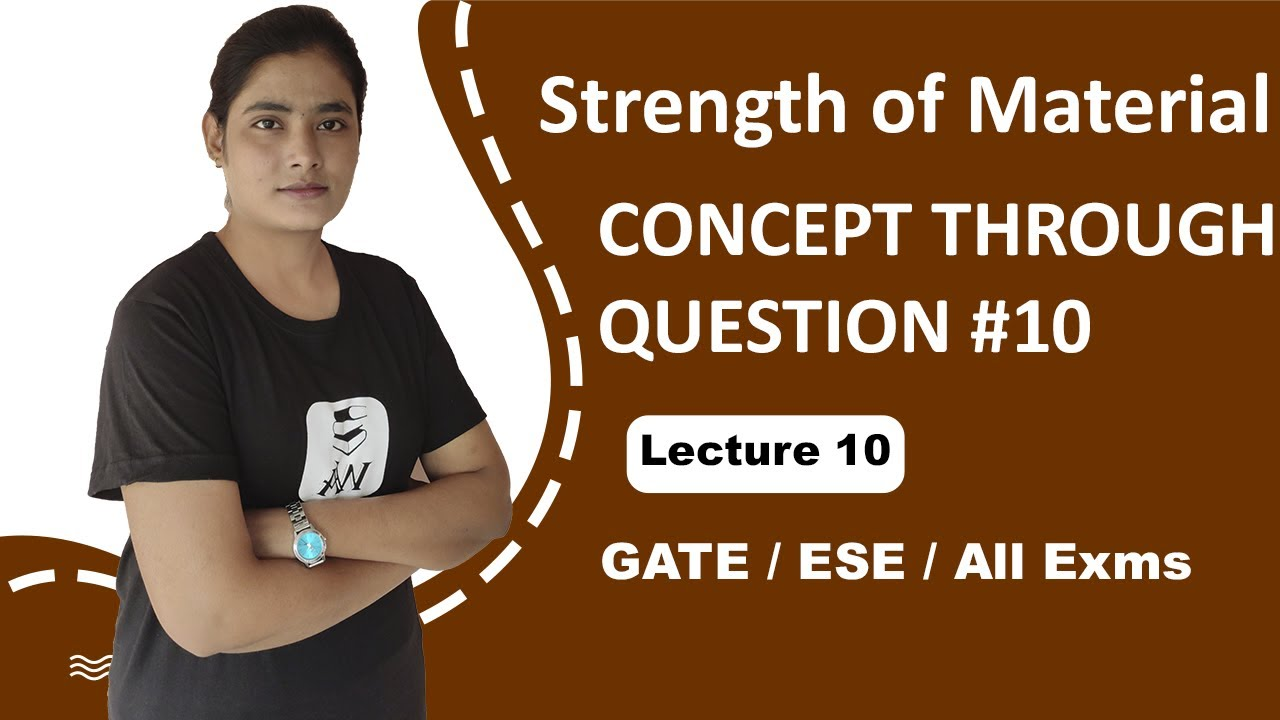 Strength of Materials (SOM) for GATE | CONCEPT THROUGH QUESTIONS #10 | GATE Lectures by Well Academy