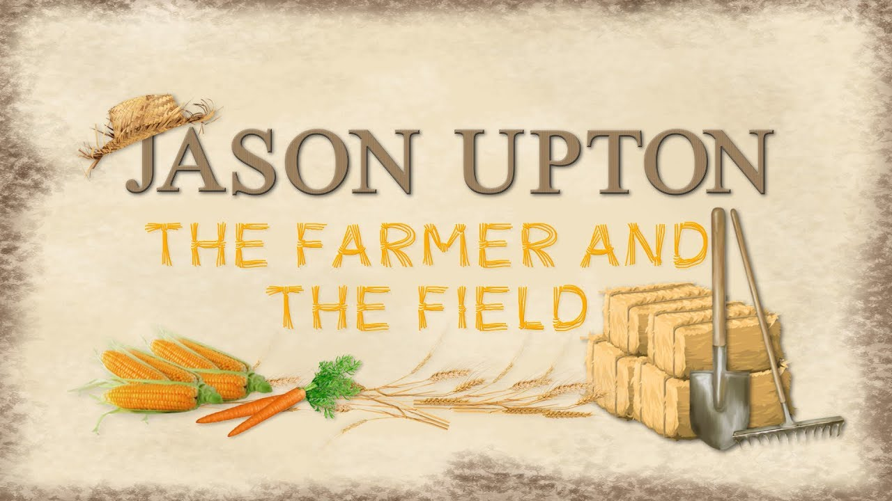 jason-upton-the-farmer-and-the-field-lyric-video-2018-a-table-full-of-strangers-vol-2-strawberry-boo