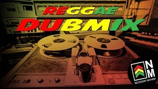 Reggae Dub Mix 2018 - (2) - Reggae Roots & Dub