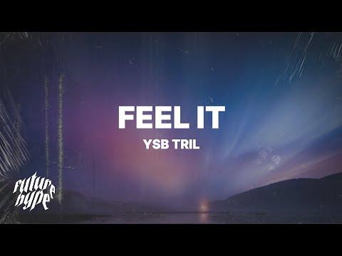 YSB Tril - Feel It (Lyrics)