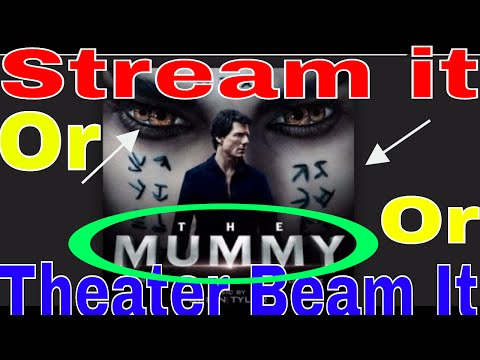 Stream It or Theater Beam It - The Mummy...
