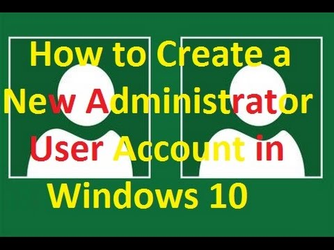 How to Create a New Administrator User Account in Windows 10