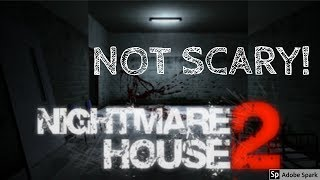 HOW TO MAKE NIGHTMARE HOUSE 2 NOT SCARY!!!!