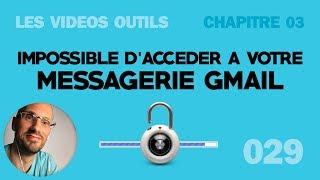 Gmail Bloqué : Impossible d'accéder à ma messagerie