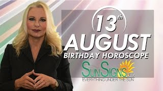 Birthday August 13th Horoscope Personality Zodiac Sign Leo Astrology