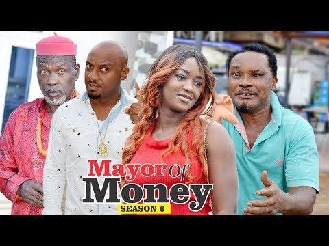 MAYOR OF MONEY 6 - 2018 LATEST NOLLYWOOD MOVIES || TRENDING NOLLYWOOD MOVIES