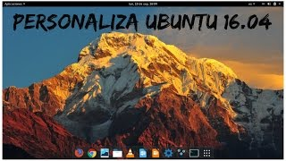 Personalizar Ubuntu 16.04 LTS  --- Gnome shell --- Extensions + Pack de Icons