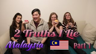 2 Truths 1 Lie about Malaysia- Part 1