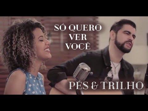 Só quero ver você -  Pés & Trilho ( Cover - Laura Souguellis e Rodolfo Abrantes)