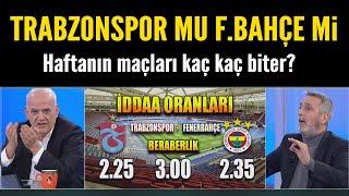 Trabzonspor-Fenerbahçe ve haftanın maçları kaç kaç
