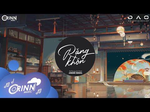 Răng Khôn (Orinn Remix) - Phí Phương Anh x Rin9 | Nhạc Trẻ Edm Hot Tik Tok Gâu Nghiện Hay Nhất 2021