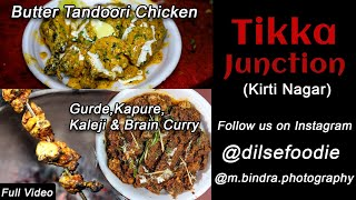 Gurda Kaleji With Brain And Butter Tandoori Chicken At Tikka Junction