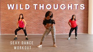 Wild Thoughts | Dance Workout Choreography | Dj Khaled ft. Rihanna | Sexy Cardio Dance